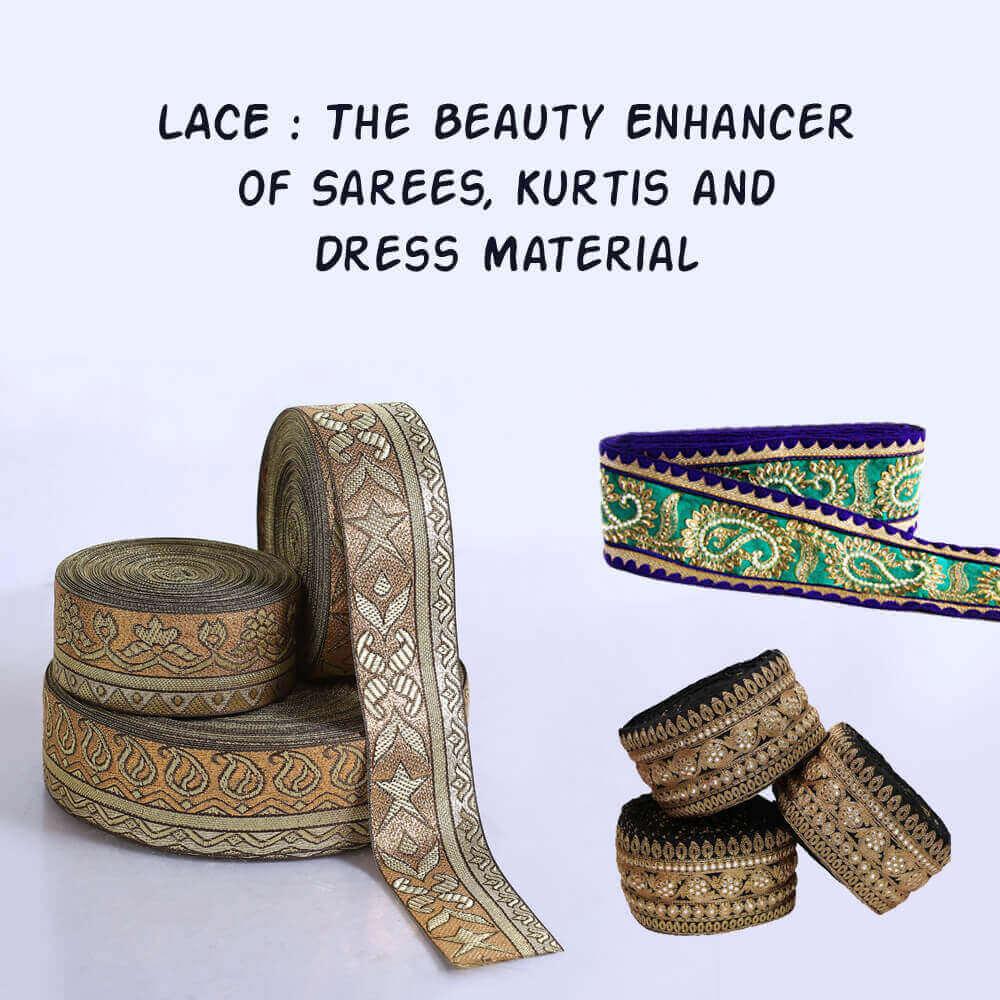 Lace the Beauty enhancer of Sarees, Kurtis, and Dress Material