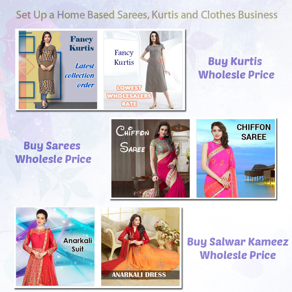 Set a home base Sarees kurtis and dress business for resell