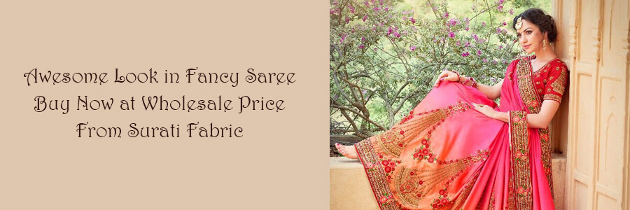 Buy Wholesale Fancy Saree Surat